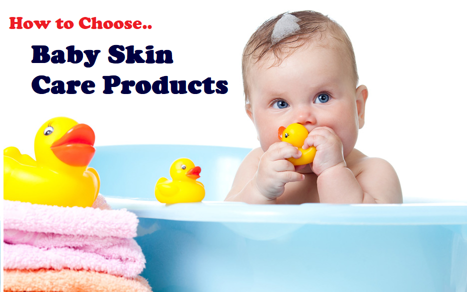 How to Choose Baby Skin Care Products?