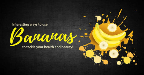 Ways to Use Bananas to Tackle Your Health and Beauty