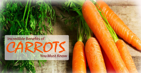Incredible Benefits of Carrots