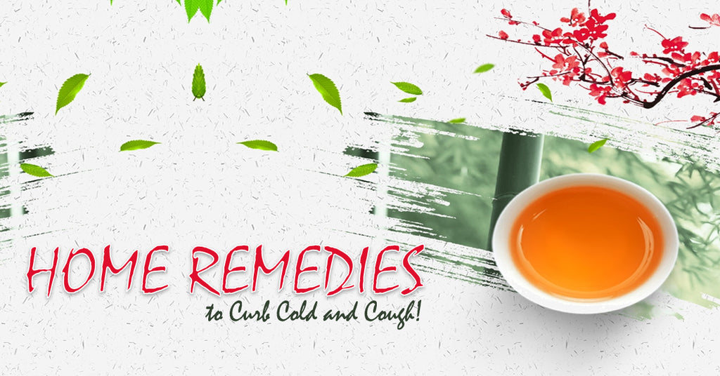 Home Remedies to Curb Cold and Cough