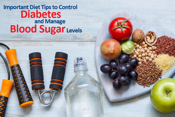 Important Diet Tips to Control Diabetes and Manage Blood Sugar Levels