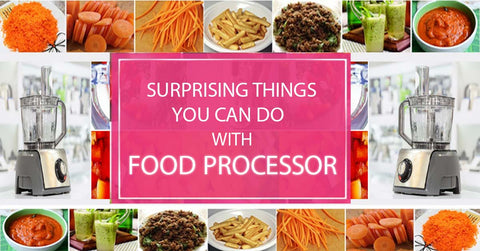 Things you can do with Food Processor