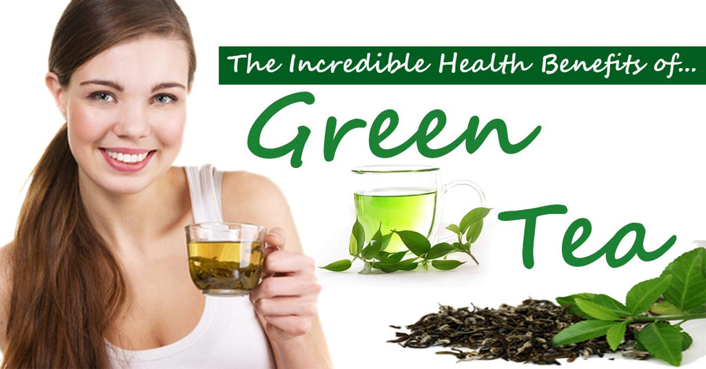 The Incredible Health Benefits of Green Tea
