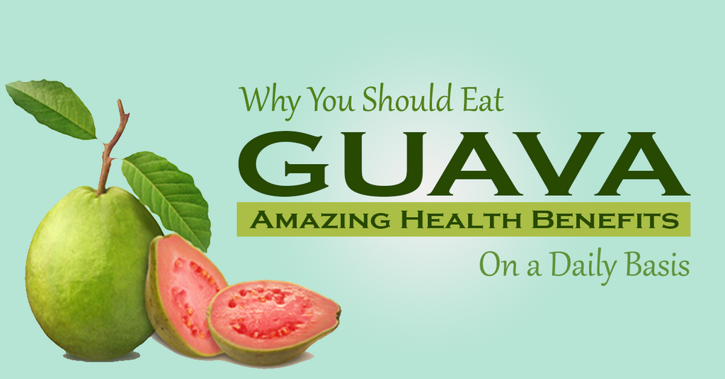 Why You Should Eat Guava on a Daily Basis
