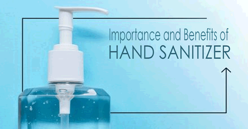 Importance and Benefits of Hand Sanitizer