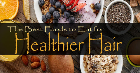 Foods to Eat for Healthier Hair