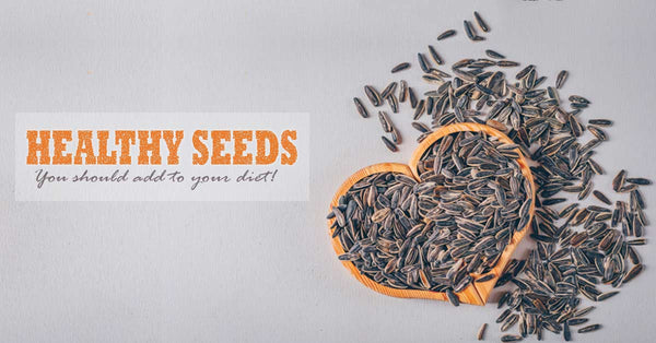 Seeds You Should Add to Your Diet