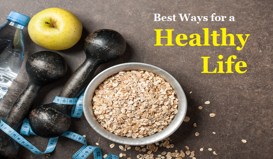 Best Ways for A Healthy Life