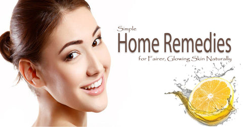 Home Remedies for Fairer, Glowing Skin Naturally