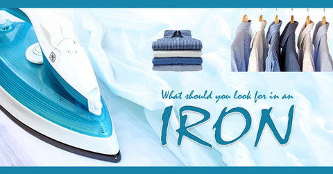What should you look for in an Iron
