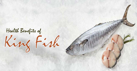 Health Benefits of King Fish