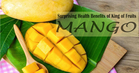 Health Benefits of King of Fruits: Mango