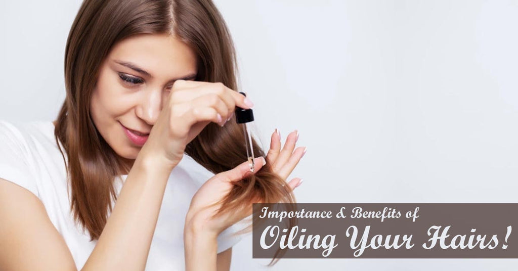 Importance & Benefits of Oiling Your Hairs