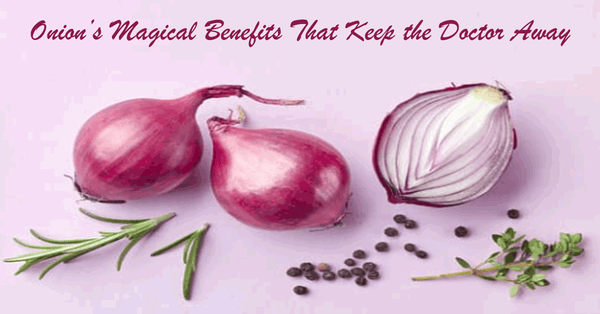 Onion's Magical Benefits