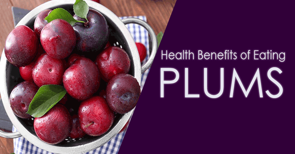 Benefits of Eating Plums