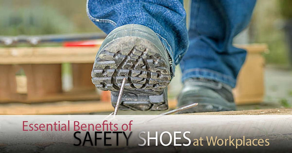 Essential Benefits of Safety Shoes at Workplaces