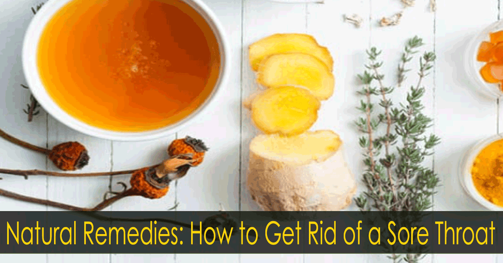 Natural Remedies: How to Get Rid of a Sore Throat