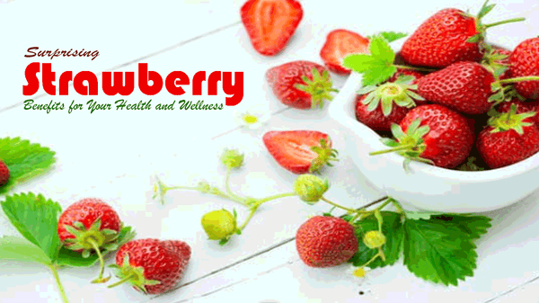 Strawberry Benefits for Your Health and Wellness