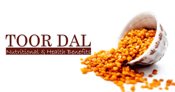 Nutritional & Health Benefits of Toor Dal