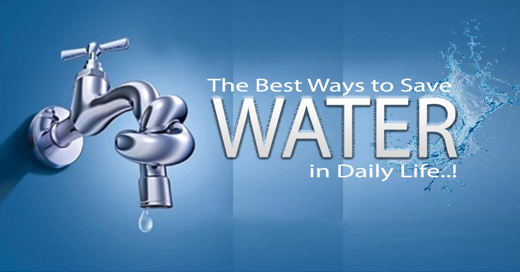 The Best Ways to Save Water in Daily Life