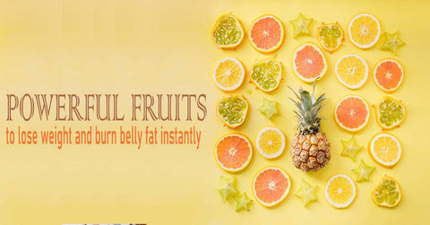 Powerful Fruits to Lose Weight and Burn Belly Fat