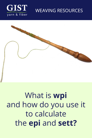 what is wpi and how do you use it to calculate epi and sett in weaving