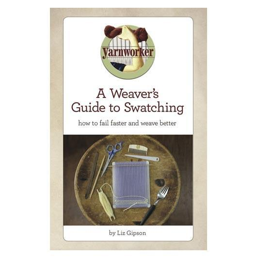 A Weaver's Guide to Swatching - Digital Edition