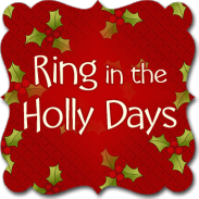 Ring In The Holly Days