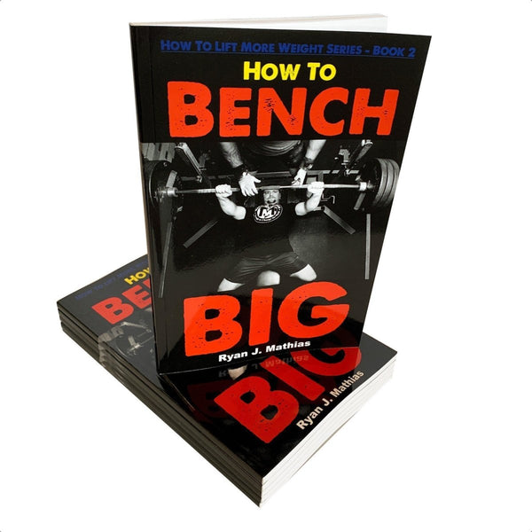 How To Bench BIG Book 12-Week Bench Press Program + How To Guide - STRENGTH WORLD