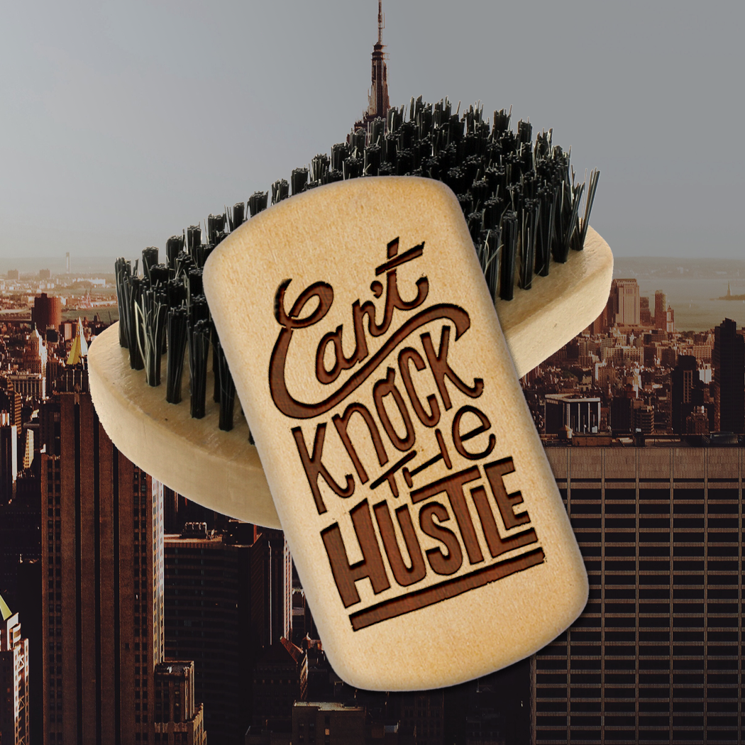 Can't Knock The Hustle Brush(ing)