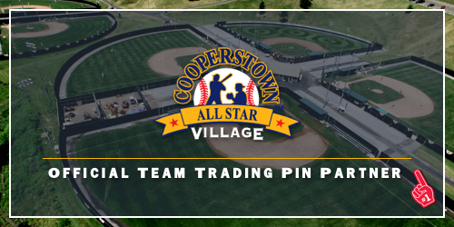 Cooperstown, Cooperstown All Star Village, Baseball Tournaments, Team Trading Pin, Travel Tournaments, Travel Baseball, Pin Trading, Team Pin Trading, Pin costs, First Place Collectibles