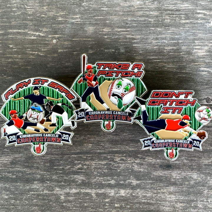 Play It Safe! Take A Pitch! Don't Catch It! Limited-Edition. Cooperstown Trading Pins. 2020 Canceled. Because baseball trading pins are an essential part of the Cooperstown experience, we are remembering the season that never was with a commemorative set of CORONAVIRUS CANCELED COOPERSTOWN pins. These oversized 2.5