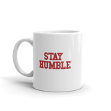 Stay Humble Mug