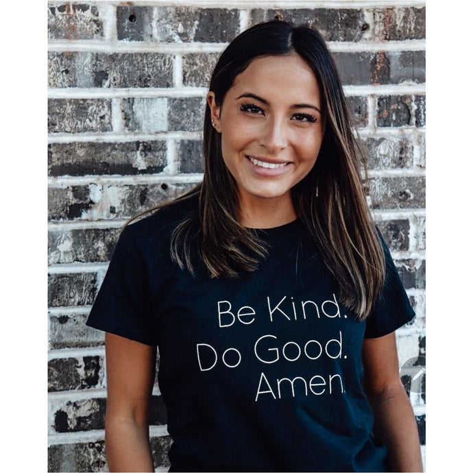 Be kind. Do Good. Amen.
