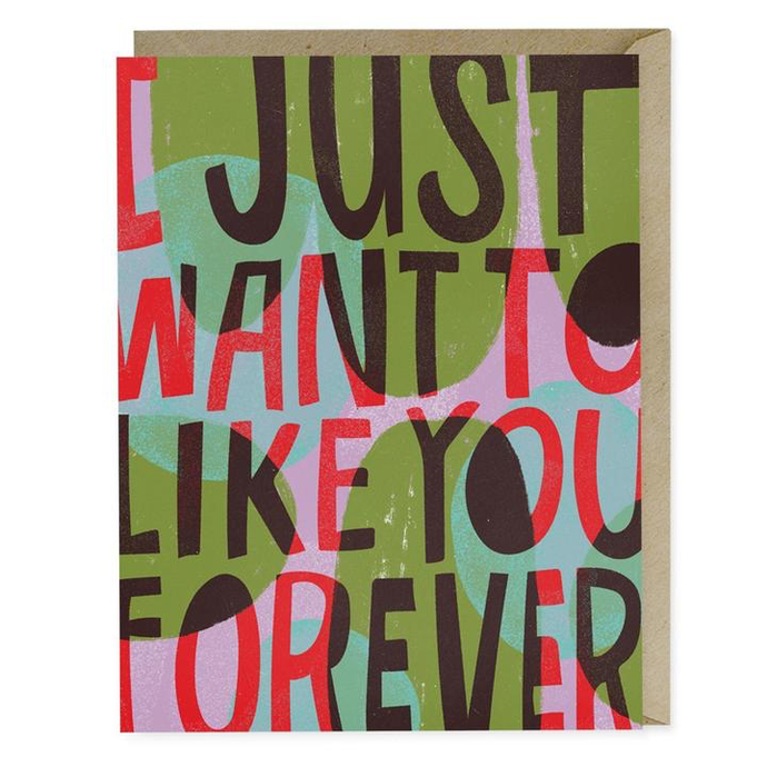 Just Want To Like You Forever Card