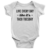 Every Day Is Taco Tuesday Onesie