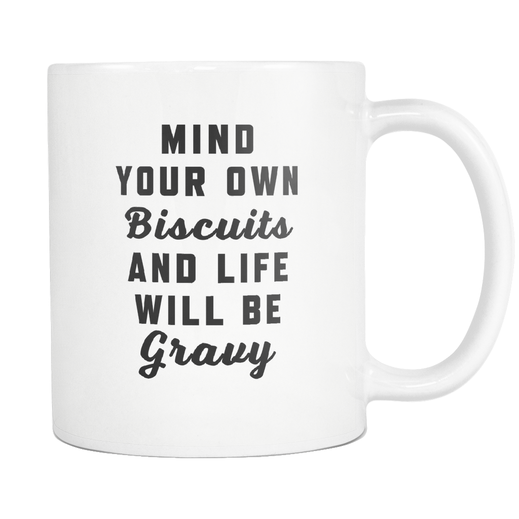 Mind Your Own Biscuits Mug