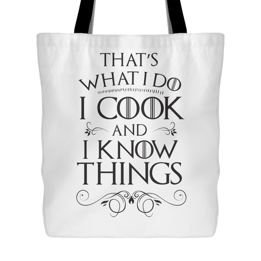I Cook and I Know Things Tote Bag