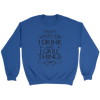 I Drink And I Grill Things Crewneck Sweatshirt