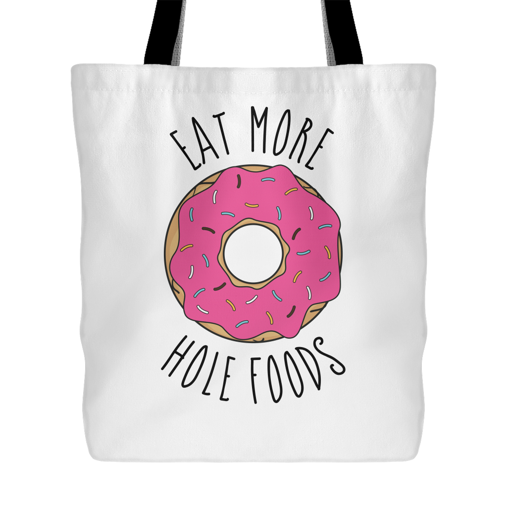 Eat More Hole Foods Tote Bag