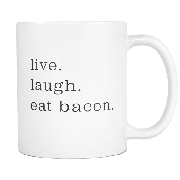 Live Laugh Bacon Mug