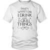 I Drink And I Grill Things Unisex T-Shirt
