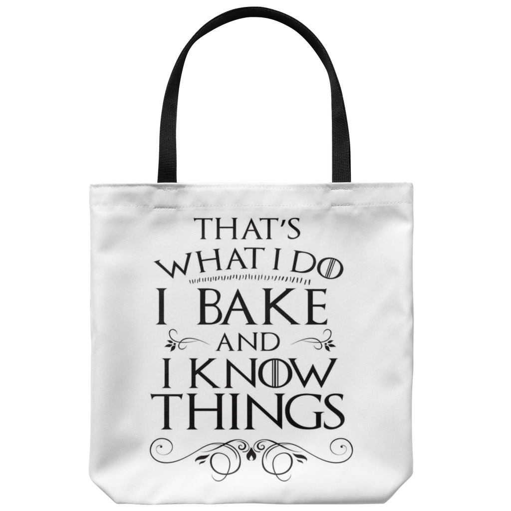 I Bake And I Know Things Tote Bag