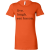 Live Laugh Bacon Ladies Fitted T-Shirt