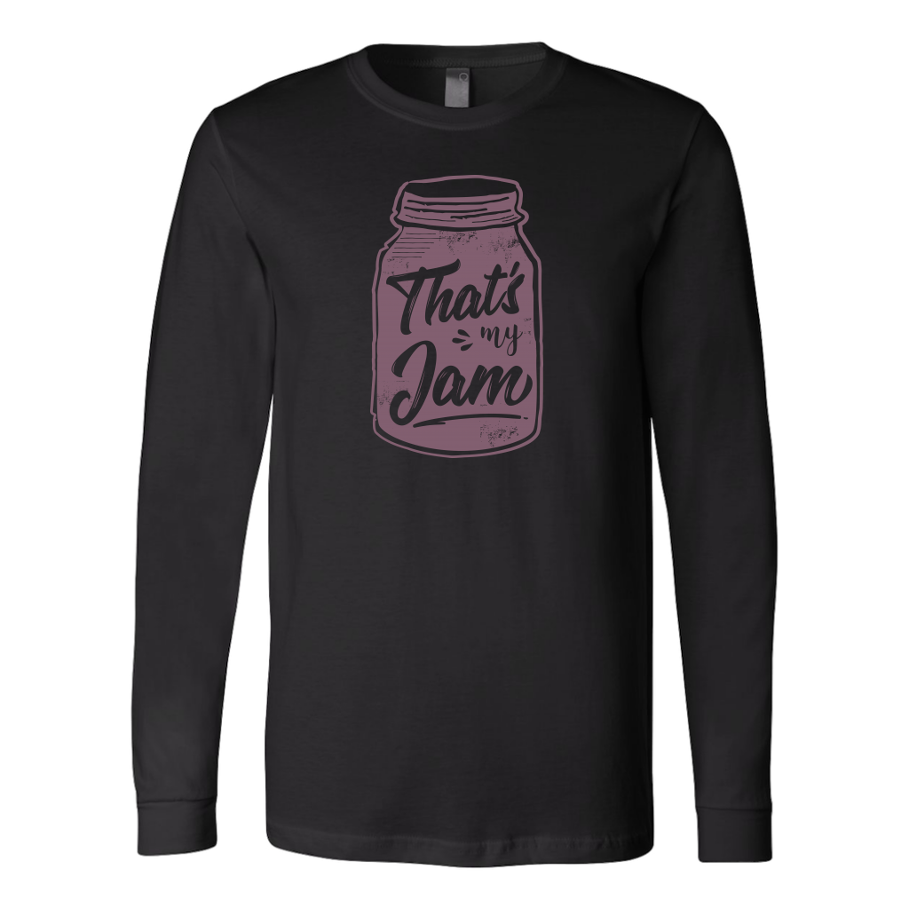 That's My Jam Long Sleeve T-Shirt