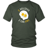 I Believe I Can Fry Unisex T-Shirt
