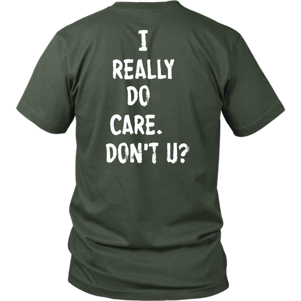 I Really Do Care Unisex T-Shirt