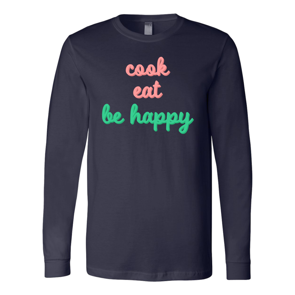Cook Eat Be Happy Long Sleeve T-Shirt