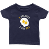 I Believe I Can Fry Infant T-Shirt
