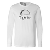 T is for Taco Long Sleeve T-Shirt